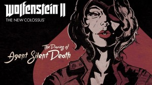 Wolfenstein II The Diaries of Agent Silent Death