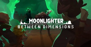 Moonlighter Between Dimensions